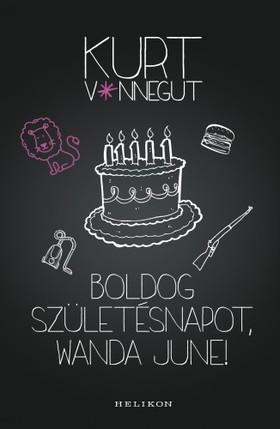 Kurt Vonnegut - Boldog születésnapot, Wanda June! [eKönyv: epub, mobi]