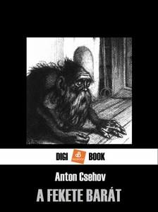 ANTON CSEHOV - A fekete barát [eKönyv: epub, mobi]