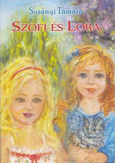 Susányi Tamara - Szofi és Lora [antikvár]