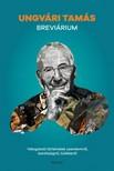 Ungvári Tamás - Breviárium - Válogatott történetek szerelemről, bátorságról, túlélésről [eKönyv: epub, mobi]