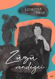 Szobotka Tibor - Züzü vendégei [eKönyv: epub, mobi]