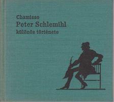 CHAMISSO - Peter Schlemihl különös története [antikvár]
