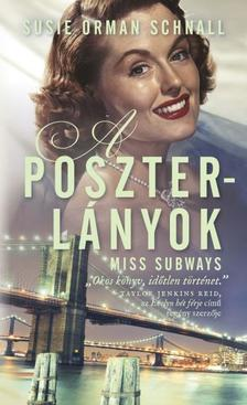 Susie Orman Schnall - A poszterlányok - Miss Subways