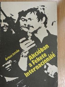 Árkus István - Akcióban a fekete Internacionálé [antikvár]