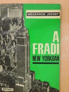 Mészáros József - A Fradi New Yorkban [antikvár]