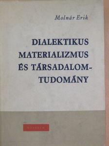 Molnár Erik - Dialektikus materializmus és társadalomtudomány [antikvár]