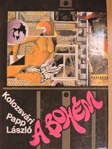 Kolozsvári Papp László - A bohém [antikvár]