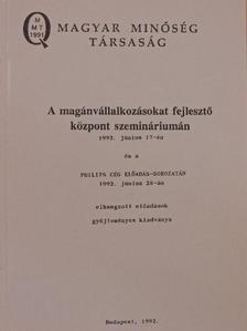 Dr. Helmut Stockinger - A magánvállalkozásokat fejlesztő központ szemináriumán 1992. június 17-én és a Philips cég előadás-sorozatán 1992. június 26-án elhangzott előadások gyűjteményes kiadványa [antikvár]