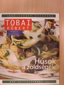 Tobai Róbert - Húsok a zöldségek árnyékában [antikvár]
