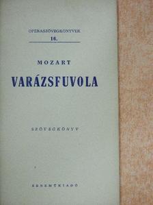 Wolfgang Amadeus Mozart - Mozart: Varázsfuvola [antikvár]