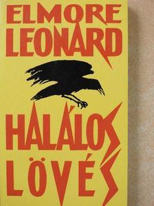 Elmore Leonard - Halálos lövés [antikvár]