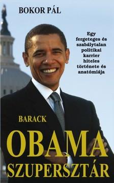 Bokor Pál - Barack Obama szupersztár [eKönyv: epub, mobi, pdf]