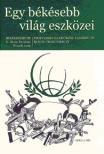 N.Rózsa Erzsébet-Péczeli Anna(szerk.): Egy békésebb világ eszközei