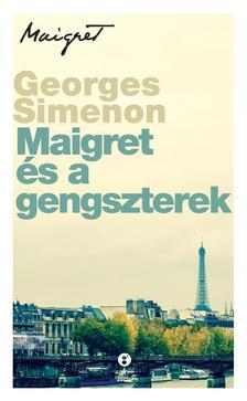 Georges Simenon - Maigret és a gengszterek