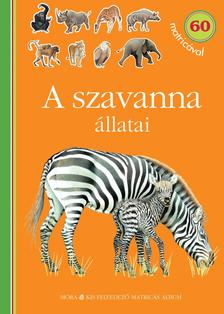 A szavanna állatai - matricás foglalkoztatókönyv60 matricával