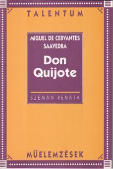 SAAVEDRA, MIGUEL DE CERVANTES - DON QUIJOTE - TALENTUM MŰELEMZÉSEK -