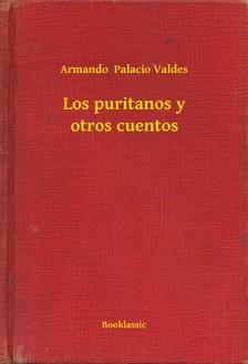 Valdes Armando  Palacio - Los puritanos y otros cuentos [eKönyv: epub, mobi]