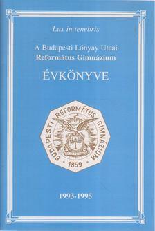 BOGNÁR ZALÁN - A Budapesti Lónyay Utcai Református Gimnázium évkönyve 1993-1995 [antikvár]