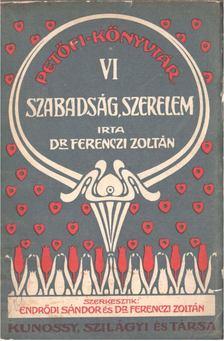 Ferenczi Zoltán - Szabadság, szerelem [antikvár]