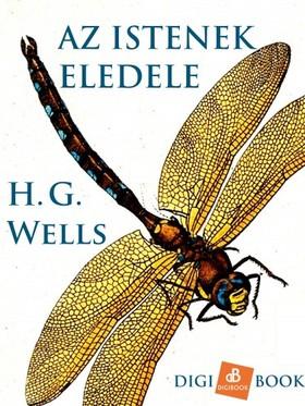 H. G. Wells - Az istenek eledele [eKönyv: epub, mobi]