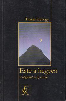 Timár György - Este a hegyen [antikvár]