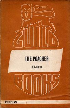 H. E. Bates - The Poacher [antikvár]