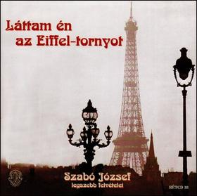 Szabó József - LÁTTAM ÉN AZ EIFFEL-TORNYOT - CD - SZABÓ JÓZSEF LEGSZEBB FELVÉTELEI -
