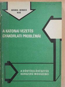 Berkics László - A katonai vezetés gyakorlati problémái [antikvár]
