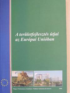 Boda Zsolt - A területfejlesztés útjai az Európai Unióban [antikvár]