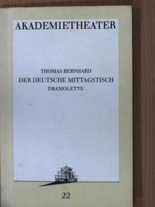 Thomas Bernhard - Der deutschen Mittagstisch [antikvár]