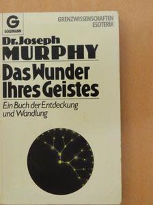 Dr. Joseph Murphy - Das Wunder Ihres Geistes [antikvár]