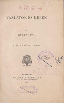 Gyulai Pál - Vázlatok és képek [antikvár]