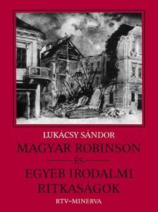 Lukácsy Sándor - Magyar Robinson és egyéb irodalmi ritkaságok [eKönyv: epub, mobi]