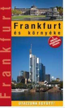 MARTON JENŐ, PÁTZELT HAJNAL, WIERDL VIKT - Frankfurt és környéke
