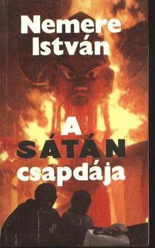 NEMERE ISTVÁN - A sátán csapdája [antikvár]