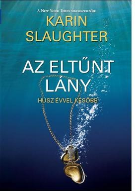 Karin Slaughter - Az eltűnt lány
