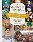 Eleonora Galasso - A mai Róma konyhája