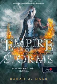 Sarah J. Maas - Empire of Storms - Viharok birodalma (Üvegtrón 5.) - Puha borítós