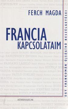 Ferch Magda - Francia kapcsolataim [antikvár]