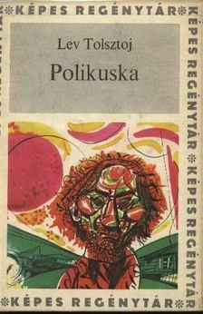 Lev Tolsztoj - Polikuska [antikvár]