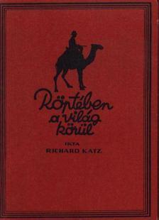 RICHARD KATZ - Röptében a világ körül [antikvár]