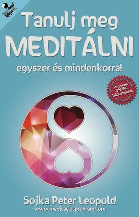 Sojka Peter Leopold - Tanulj meg meditálni egyszer és mindenkorra!