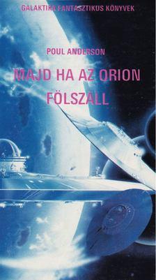 Poul Anderson - Majd ha az Orion fölszáll [antikvár]