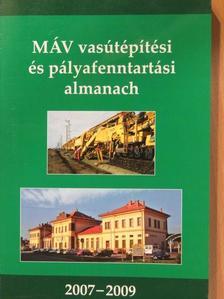 Bodolayné Bakk Ilona - MÁV vasútépítési és pályafenntartási almanach 2007-2009 [antikvár]