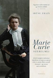 Iréne Frain - Marie Curie szerelmei [antikvár]