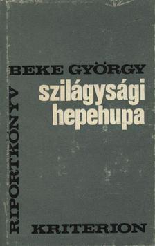 Beke György - Szilágysági hepehupa [antikvár]