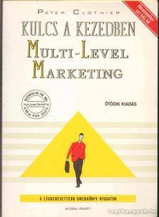 Clothier, Peter - Kulcs a kezedben: Multi-Level Marketing [antikvár]