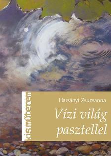 Harsányi Zsuzsanna - Vízi világ pasztellel ###