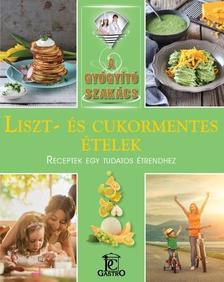Csigó Zita - Liszt- és cukormentes ételek