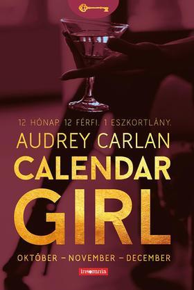Audrey Carlan - Calendar Girl IV. - Október - November - December - 12 Hónap. 12 Férfi. 1 Eszkortlány. ***